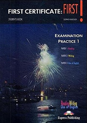 9783190929030: First Certificate: First! Examination Practice 1. Student's Papers 1, 2, 3