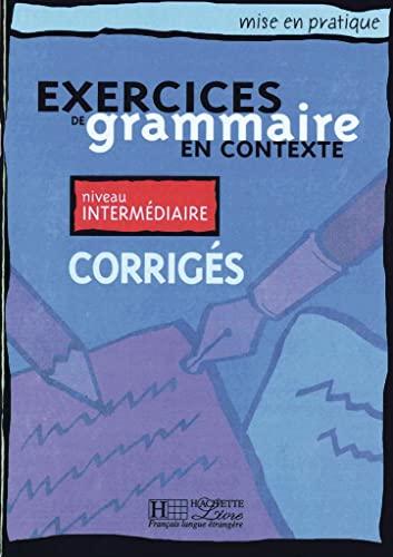 Exercices de grammaire en contexte. Niveau intermédiaire.