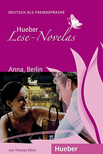 Hueber Lese-Novelas - Niveaustufe A1: Anna, Berlin: Thomas Silvin