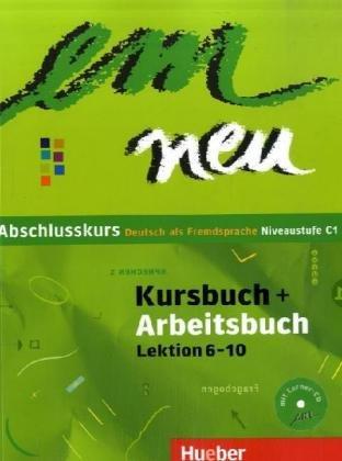 9783191016975: em neu Abschlusskurs: Deutsch als Fremdsprache - Niveaustufe C1 / Kursbuch + Arbeitsbuch, Lektion 6-10 mit Arbeitsbuch-Audio-CD