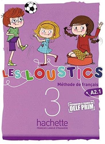 Les Loustics 03. Livre de l'élève -: Hugues Denisot; Marianne