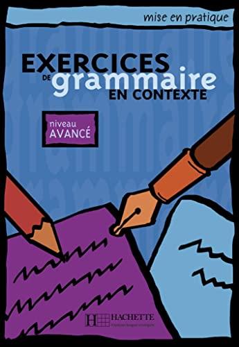 9783191033835: Exercices de grammaire en contexte. Niveau avancé / Livre de l'élève - Kursbuch: Niveau avancé / Livre de l'élève - Kursbuch
