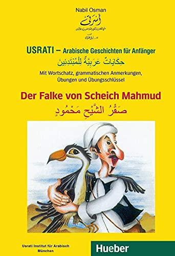 9783191052706: Usrati - Arabische Geschichten für Anfänger. Der Falke von Scheich Mahmud: Mit Wortschatz, grammatischen Anmerkungen, Übungen und Übungsschlüssel