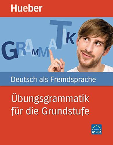 9783191074487: Hueber Dictionaries and Study-AIDS: Ubungsgrammatik Fur Die Grundstufe (German Edition)