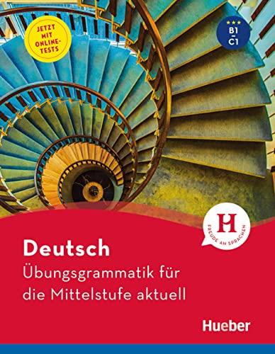 9783191116576: Deutsch - Übungsgrammatik für die Mittelstufe - aktuell: Buch mit beigelegtem Lösungsschlüssel und Online-Tests [Lingua tedesca]