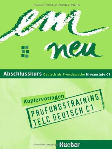 9783191116972: em neu. Ausgabe in drei Bänden. Deutsch als Fremdsprache / em neu Abschlusskurs: .Deutsch als Fremdsprache / Prüfungstraining telc Deutsch C1, Buch und Audio-CD