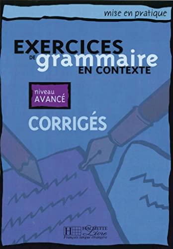 9783191133832: Exercices de grammaire en contexte. Niveau avancé / Corrigés - Lösungsheft