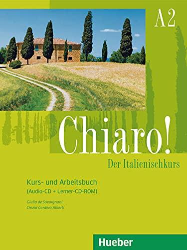 Chiaro! A2. Kurs- und Arbeitsbuch + Audio-CD + Lerner-CD-ROM - Giulia de Savorgnani