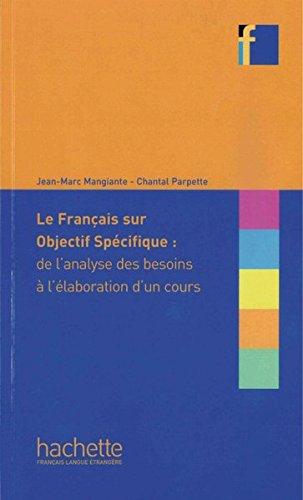 9783191333850: Le français sur objectif spécifique: de l'analyse des besoins à l'élaboration d'un cours