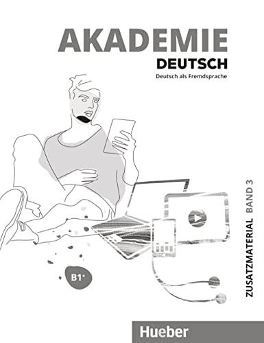 9783191516505: Akademie Deutsch. Deutsch als Fremdsprache. Zusatzmaterialien. Per le Scuole superiori. Con File audio per il download. B1+ (Vol. 3)