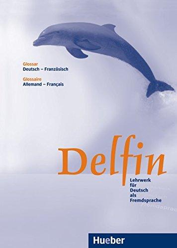 9783191716011: Delfin. Glossar Deutsch - Französisch. Lehrwerk für Deutsch als Fremdsprache. (Lernmaterialien)