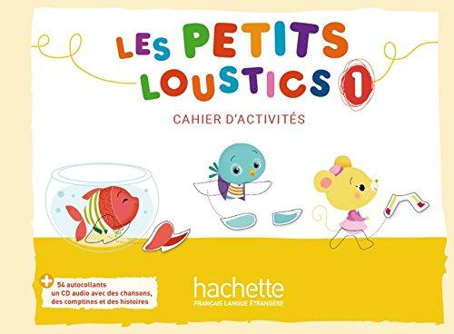 Les Petits Loustics 1. Cahier d'activit??s +: Denisot, Hugues