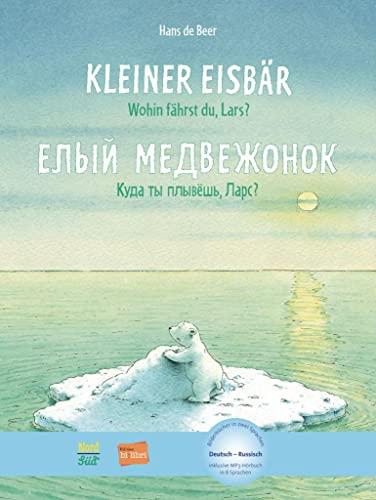 9783191995966: Kleiner Eisbär - Wohin fährst du, Lars? Kinderbuch Deutsch-Russisch