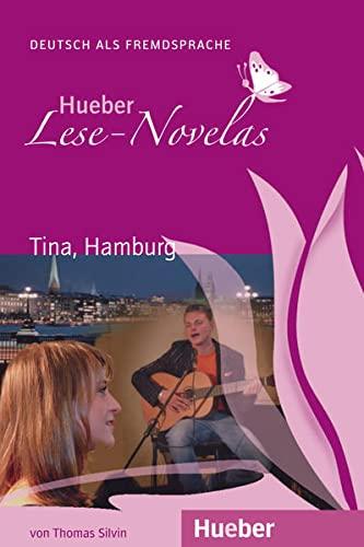 Hueber Lese-Novelas: Tina, Hamburg - Leseheft (Paperback): Thomas Silvin