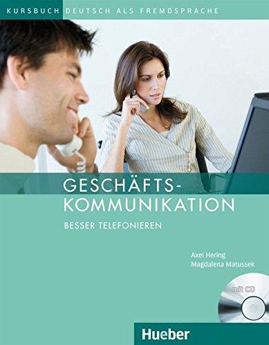 Geschäftskommunikation - Besser Telefonieren: Axel Hering