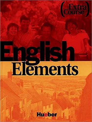 English Elements, Extra Course, Student's Book (3192024984) by Morris, Sue; Schmid, Ann