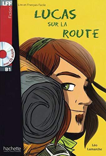 9783192033070: Lucas sur la route. Lektüre und Audio-CD: Niveau B1