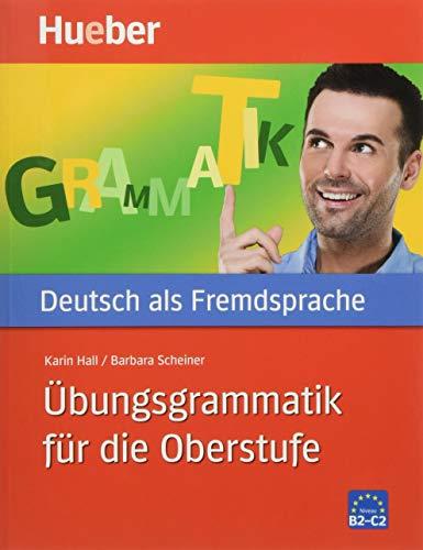 Hueber Dictionaries and Study-aids: Ubungsgrammatik Fur Die: Scheiner, Barbara, Hall,