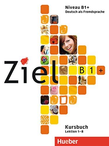 9783192116766: Ziel B1+. Kursbuch und Arbeitsbuch mit Lerner-CD-ROM: Deutsch als Fremdsprache