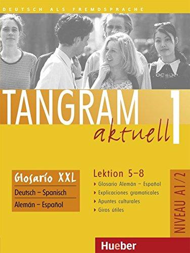 9783192118029: Tangram aktuell 1. Lektion 5-8. Glossar XXL Deutsch - Spanisch: Glosario XXL alemán - español