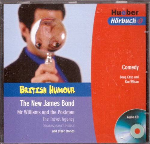 9783192295164: British Humor: The New James Bond / Mr. Williams and the Postman / The Travel Agency / Shakespeare's House and Other Stories (Comedy) Doug Case and Ken Wilson
