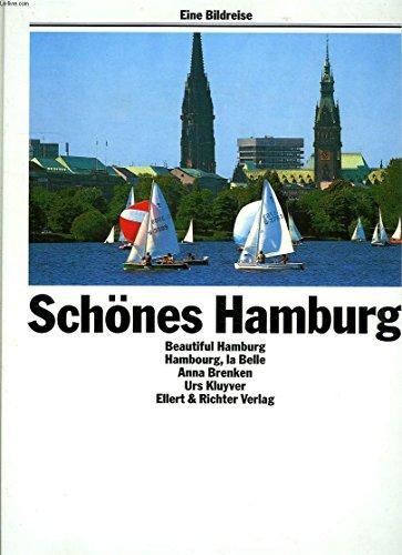 Schönes Hamburg/ Beautiful Hamburg/ Hambourg, la Belle [English/ French/ German Language Edition] Eine Bildreise - Anna Brenken; Urs Kluyver