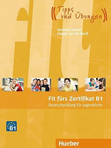Fit furs Zertifikat B1: Deutschprufung fur Jugendliche: Johannes Gerbes, Frauke