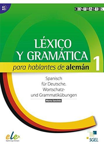 9783192645006: Léxico y gramática para hablantes de alemán 1: Wortschatz- und Grammatiktraining Spanisch / Wortschatz- und Grammatikübungsbuch