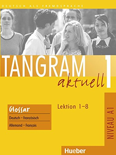 9783192718014: Tangram aktuell 1. Lektion 1 - 8. Glossar Deutsch-Französisch / Allemand-Français