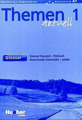 9783192916908: Themen aktuell 1. Glossar Deutsch-Polnisch: Lehrwerk für Deutsch als Fremdsprache. Niveaustufe A 1. Ausgabe in 3 Bänden