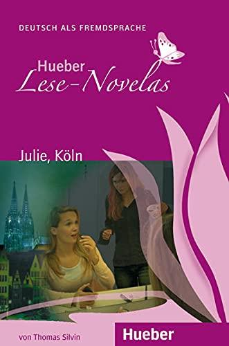 Hueber Lese-Novelas: Julie, Koln - Leseheft: Thomas Silvin