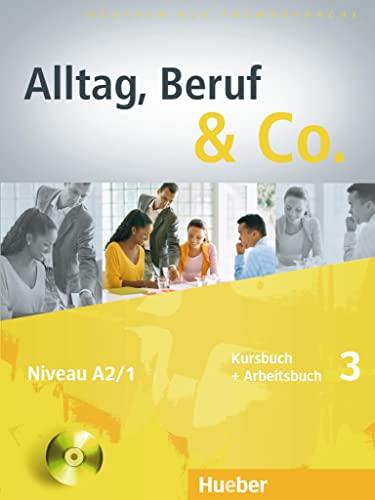 9783193015907: Alltag, Beruf & co. Kursbuch-Arbeitsbuch. Per gli Ist. tecnici commerciali. Con CD Audio: ALLTAG, BERUF & CO 3 KB+AB+CDz.AB