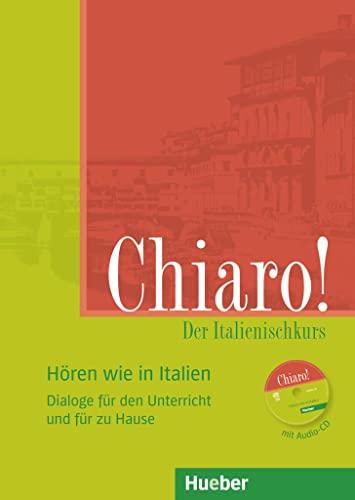 9783193054272: Chiaro! A1/A2, H�ren wie in Italien: Der Italienischkurs. Dialoge f�r den Unterricht und f�r zu Hause