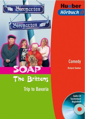 9783193095251: SOAP The Brittens. Trip to Bavaria. Lektüre + CD