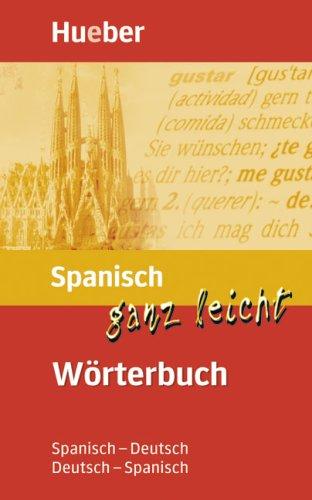 9783193095442: Spanisch ganz leicht. Wörterbuch: Spanisch - Deutsch / Deutsch - Spanisch