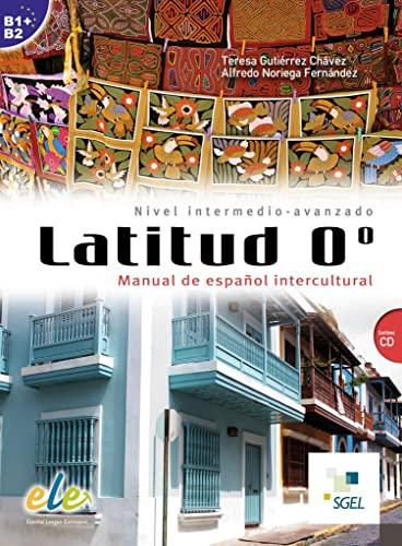 Latitud 0º. Buch mit Audio-CD: Manual de: Teresa Gutierrez Chavez,