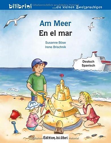 9783193595973: Am Meer. Kinderbuch Deutsch-Spanisch