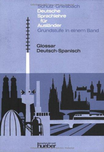 9783193610065: Deutsche Sprachlehre für Ausländer, Grundstufe in 1 Bd., Glossar Deutsch-Spanisch