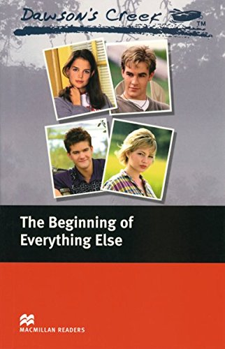 Dawson's Creek. The Beginning of Everything Else (319362957X) by Williamson, Kevin