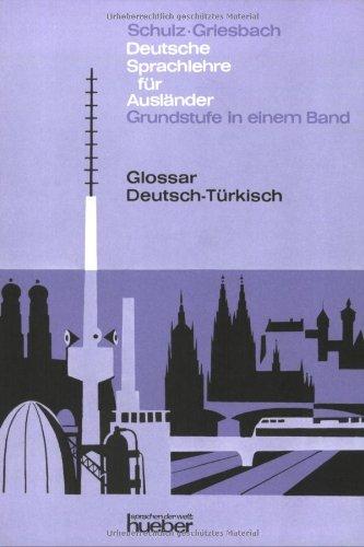 9783193810069: Deutsche Sprachlehre f�r Ausl�nder - Grundstufe in einem Band. Glossar Deutsch-T�rkisch: Deutsch als Fremdsprache