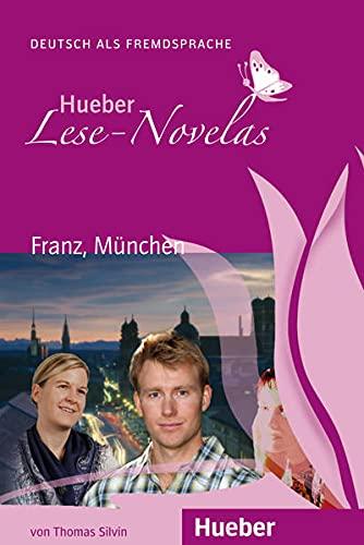 Hueber Lese-Novelas - Niveaustufe A1: Franz, München: Silvin, Thomas