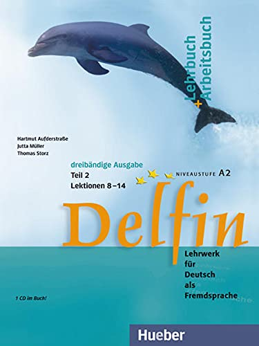 9783194116016: Delfin. Lehrbuch und Arbeitsbuch. Lezioni 8-14. Niveaustufe A2. Per le Scuole superiori. Con CD-Audio: DELFIN 2 (3 tomos) Lb./Ab.(al/ej.) 8-14 (Delfin 3 tomos POR)