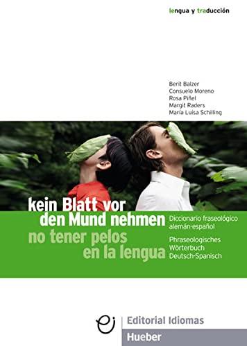 9783194517356: kein Blatt vor den Mund nehmen - no tener pelos en la lengua: Phraseologisches Wörterbuch Deutsch - Spanisch