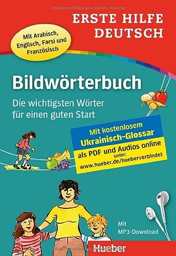 Erste Hilfe Deutsch Bildwörterbuch: 500 Wörter für einen guten Start / Buch mit...