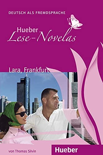 Hueber Lese-Novelas: Lara, Frankfurt - Leseheft: Silvin, Thomas