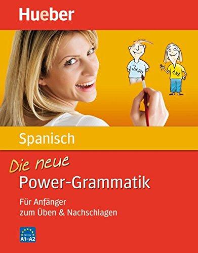 9783195041850: Die neue Power-Grammatik Spanisch: Für Anfänger zum Üben & Nachschlagen