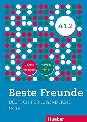 Beste Freunde A1/2. Glossar Deutsch-Französisch - Allemand-Français: