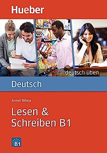 Deutsch üben Lesen & Schreiben B1: Billina, Anneli