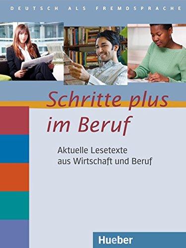 9783195517041: Schritte Plus Im Beruf: Aktuelles Lesetexte Aus Wirtschaft Und Beruf