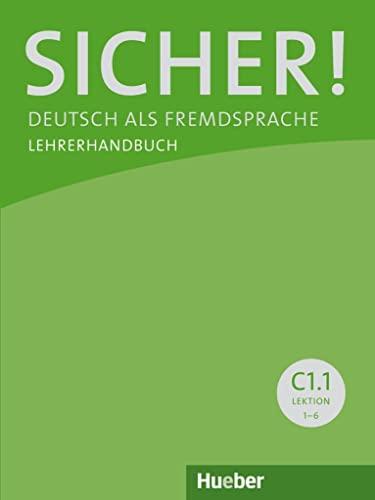 9783195712088: Sicher! C1/1 Lehrerhandbuch: Deutsch als Fremdsprache